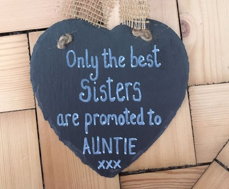 Only the best sisters as promoted to auntie personalised slate heart  http://etsy.me/2n9dFX0  #personalisedauntiegift #bestauntiegift #bestauntieheart #personalisedslateheart