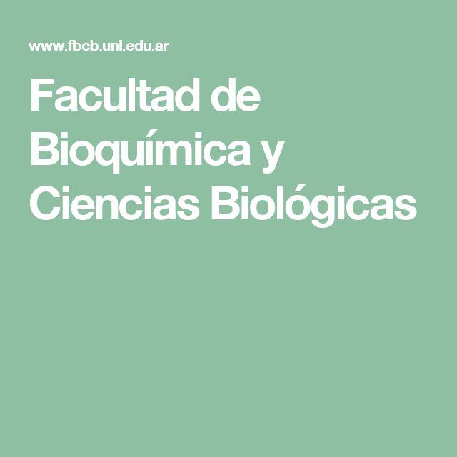 Facultad de Bioquímica y Ciencias Biológicas