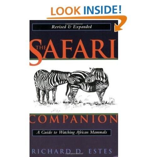 The Safari Companion: A Guide to Watching African Mammals: Richard D. Estes, Daniel Otte: 1890132446000: Amazon.com: Books