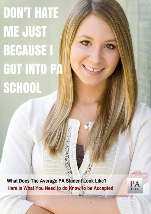 Who is accepted into PA school and what does an average Physician Assistant School applicant who is admitted to PA school look like?  Here is a statistical breakdown of current PA Students admitted into Physician Assistant Programs around the country.  http://www.thepalife.com/who-gets-in/