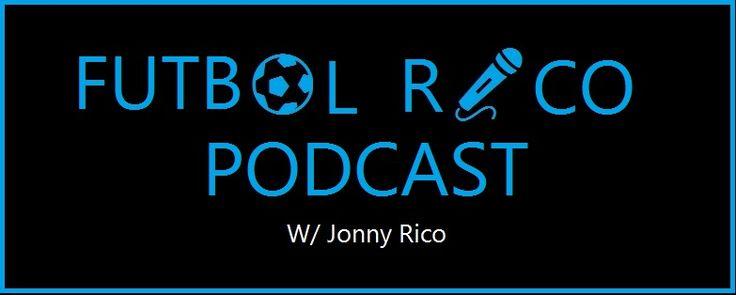 Futbol Rico  Episode 2 and Special El Tri Edition episode
