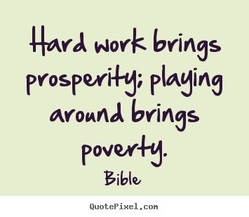 poverty is hard work For workers in developing countries, there are three big issues to tackle: first and  foremost, the poor work long hours, but earn so little per hour.