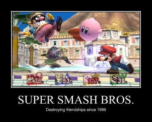 Motivational Monday - Super Smash Bros....  Destroying friendships since 1999!