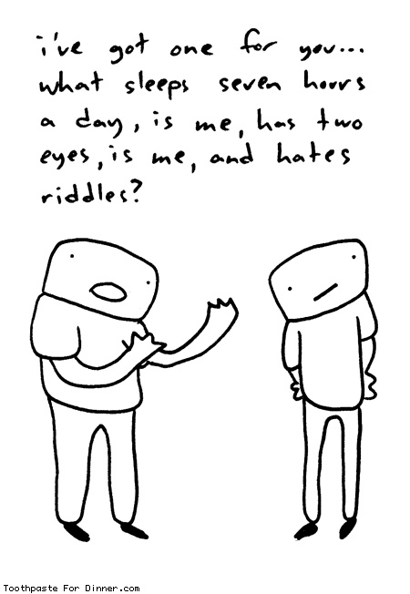 Comic by Toothpaste For Dinner: a riddle for you