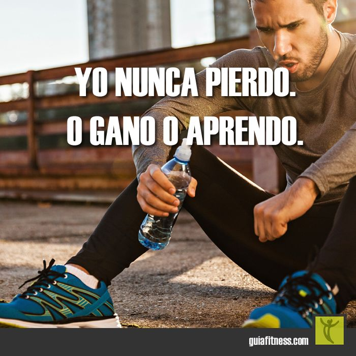 Yo nunca pierdo: o gano o aprendo. #keeptrying #keepgoing #learn #fail #motivación #frases #quotes #fitness #motivation #guiafitness