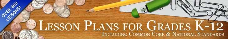 Lesson Plans for Grades K-12 - Including Common Core and National Standards