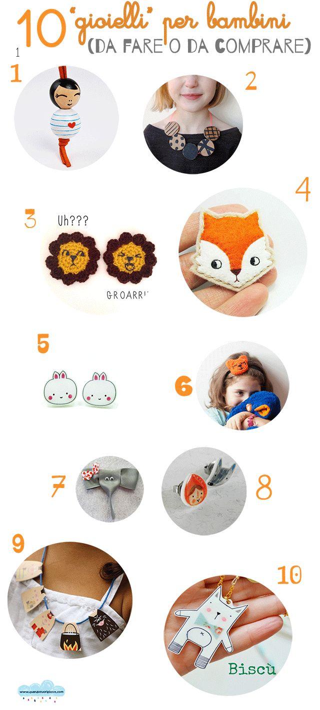 """Quandofuoripiove: 10 """"gioielli"""" per bambini (da fare o da comprare) 10 handmade jewels for kids to make or to buy"""