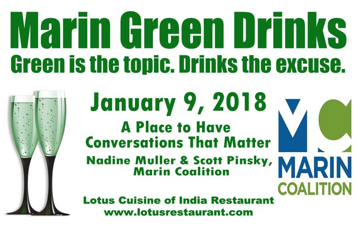 You are invited! Join us in downtown San Rafael on Tuesday, January 9, 2018, for our first Marin Green Drinks business mixer of the year.