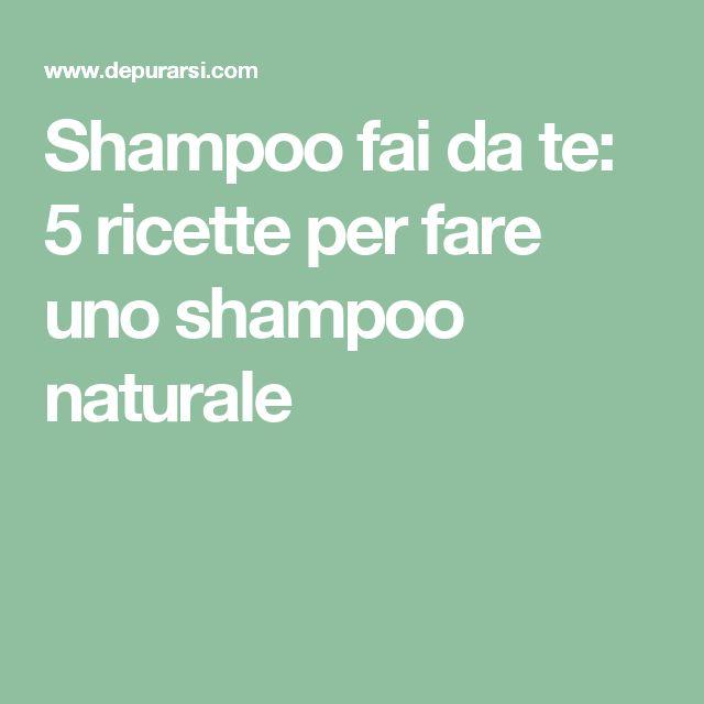 Shampoo fai da te: 5 ricette per fare uno shampoo naturale