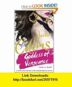 Goddess of Vengeance (9780312569822) Jackie Collins , ISBN-10: 0312569823  , ISBN-13: 978-0312569822 ,  , tutorials , pdf , ebook , torrent , downloads , rapidshare , filesonic , hotfile , megaupload , fileserve