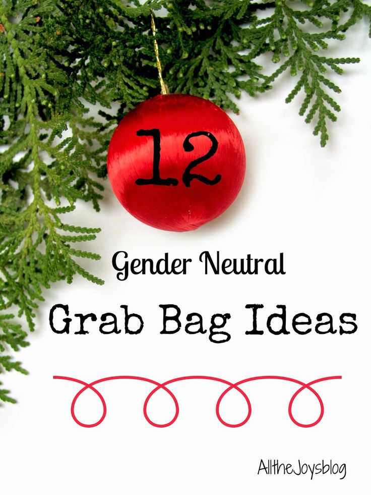 All the Joys: 12 Gender Neutral Grab Bag Ideas