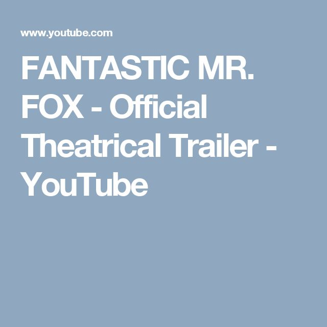 FANTASTIC MR. FOX - Official Theatrical Trailer - YouTube