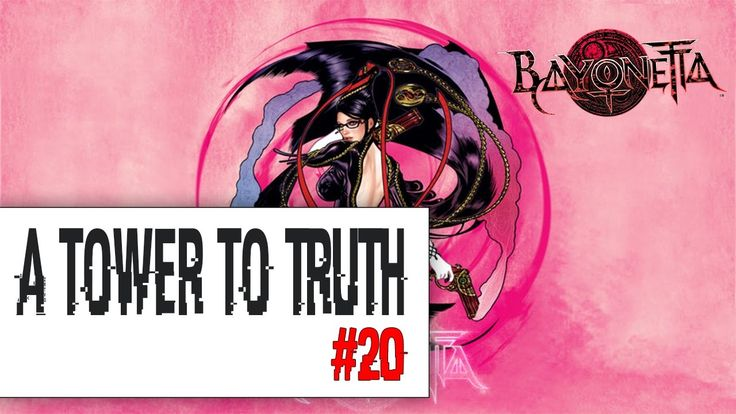 Bayonetta Eps#20|A Tower to Truth|XBOX 360 Old Fashion Gamer Gameplay HD