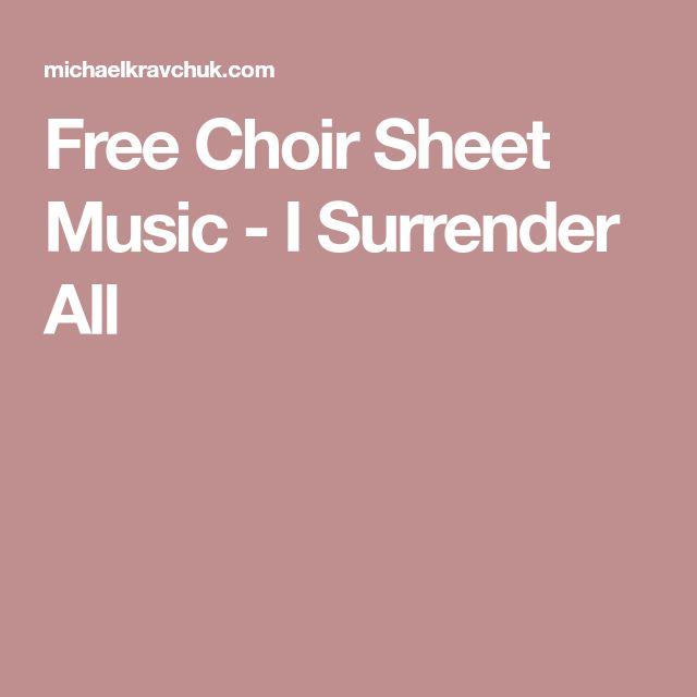 Free Choir Sheet Music - I Surrender All