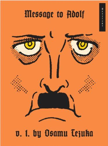 Message to Adolf Volume 1 (over 600 pgs, maybe buy)  manga