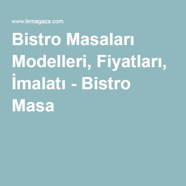Bistro Masaları Modelleri, Fiyatları, İmalatı - Bistro Masa