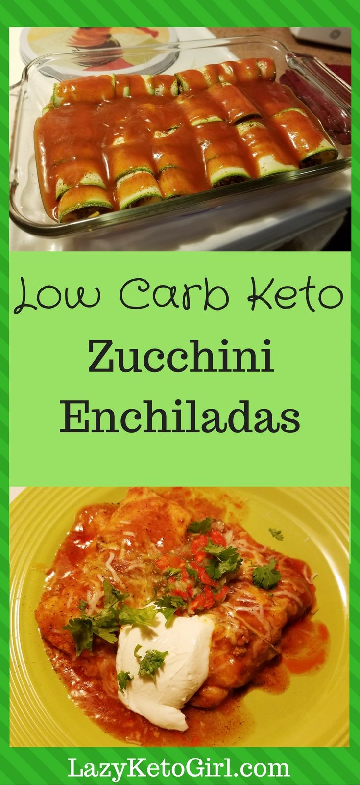 Low Carb Keto Zucchini Enchiladas for the Low Carb or Ketogenic Diet. Delicious & Easy! #ketodietplan