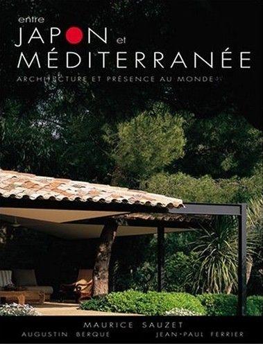 Entre Japon et Méditerranée par Maurice Sauzet - Augustin Berque - Jean-Paul Ferrier