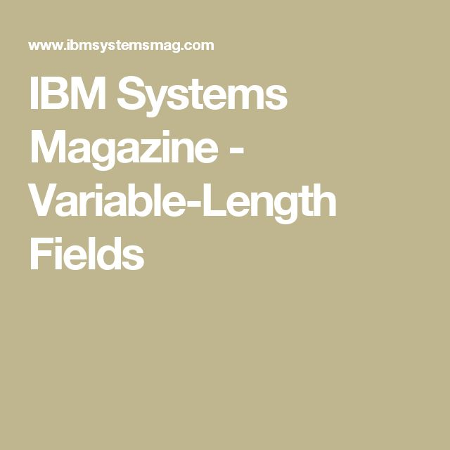 IBM Systems Magazine - Variable-Length Fields