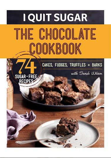 The I Quit Sugar Chocolate Cookbook, available now at www.IQuitSugar.com/book/