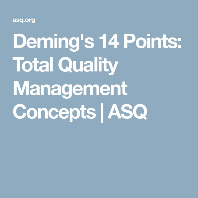 total quality management based on deming s Total quality management - melsa,  others have embraced the tqm philosophy based on a motivating vision for example,  one of deming's major contributions to.
