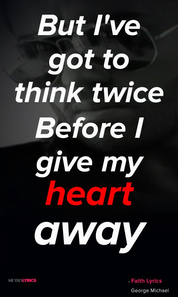 George Michael Faith Lyrics and Quotes  'Cause I gotta have faith I gotta faith Because I gotta to have faith faith I gotta to have faith, faith, faith #GeorgeMichael #Wham #Faith #POP #Quotes #lyricQuotes #music #lyrics