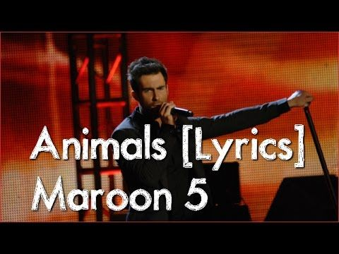 Maroon 5 ● Animals ● [Song Lyrics]