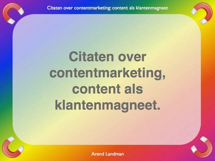 Citaten contentmarketing quotes klantenmagneet
