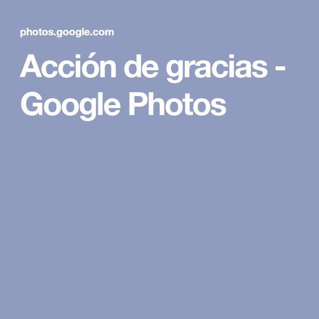 Acción de gracias - Google Photos