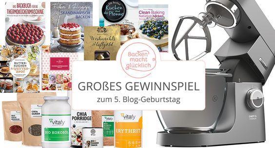 """Große Verlosung zum 5. Geburtstag von """"Backen macht glücklich"""" - zu gewinnen gibt es eine fantastische Küchenmaschine, Zutatensets und Backbuch-Pakete."""