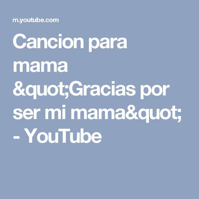 """Cancion para mama """"Gracias por ser mi mama"""" - YouTube"""