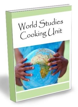 World Studies Cooking Unit:  Homeschool Co-op or at Home Idea