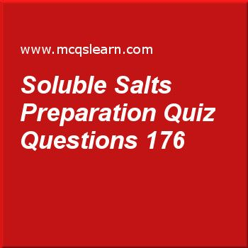 Learn quiz on soluble salts preparation, O level chemistry quiz 176 to practice. Free chemistry MCQs questions and answers to learn soluble salts preparation MCQs with answers. Practice MCQs to test knowledge on soluble salts preparation, ph scale: acid and alkali, oxidation reduction reactions, chemical symbols, properties: bases and reactions worksheets.  Free soluble salts preparation worksheet has multiple choice quiz questions as acid salts cannot be formed by, answer key with…