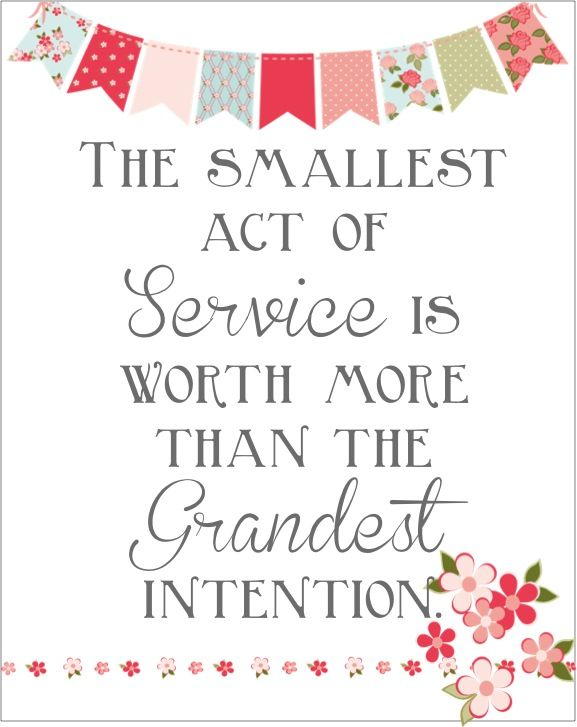 The Smallest act of service is worth more than the grandest intention, quote