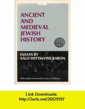 Ancient and Medieval Jewish History (9780813506746) Salo Wittmayer Baron, Leon A. Feldman , ISBN-10: 0813506743  , ISBN-13: 978-0813506746 ,  , tutorials , pdf , ebook , torrent , downloads , rapidshare , filesonic , hotfile , megaupload , fileserve