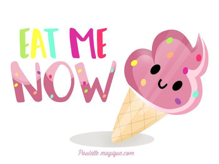 EAT ME NOW ! (Attention fond d'écran à haute teneur en glace) | Poulette Magique
