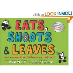 Eats, Shoots & Leaves: Why, Commas Really Do Make a Difference! (Good book for Commas)