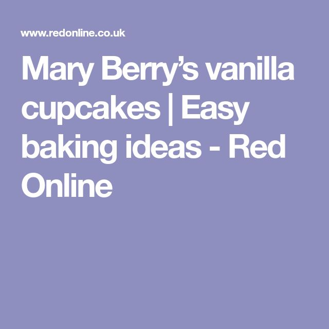 Mary Berry's vanilla cupcakes   Easy baking ideas - Red Online