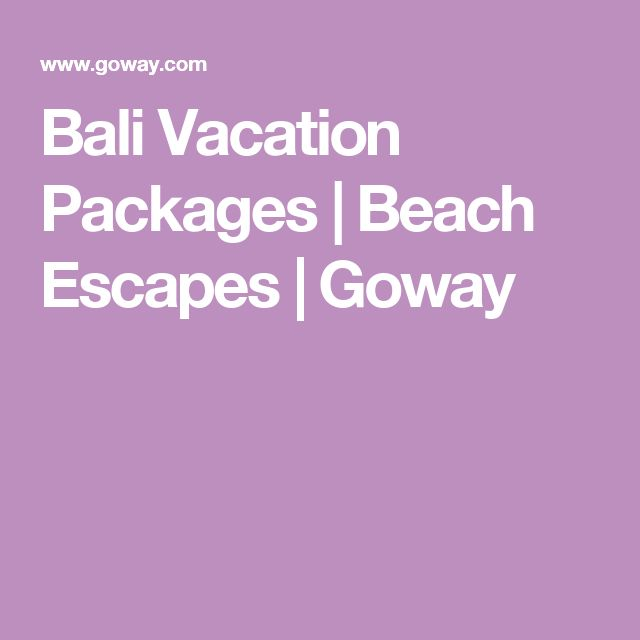 Bali Vacation Packages | Beach Escapes | Goway