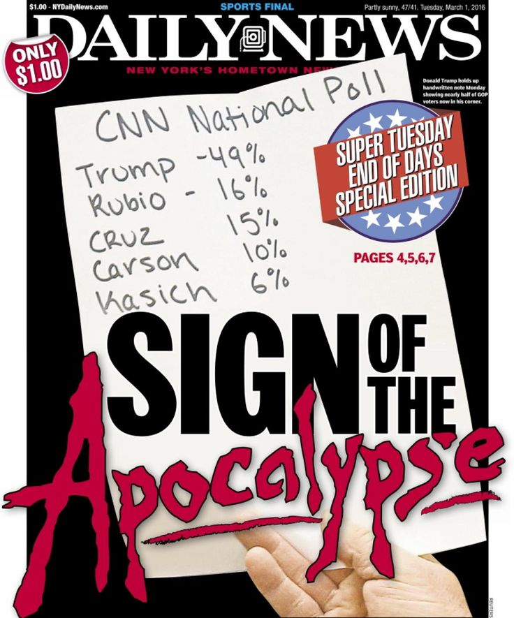 """As Super Tuesday arrives, GOP candidate Donald Trump holds a commanding lead in polls. The front page of the Daily News reads """"Sign of the Apocalypse"""" on March 1, 2016."""