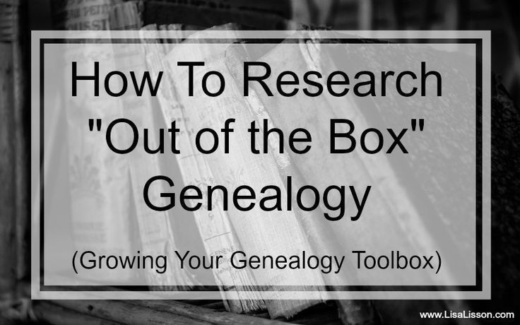 """We are going to think """"outside of the genealogy box"""". I encourage you to think beyond the standard genealogy research of census records, birth records, marriage records, etc. A lot more is out there for your research! Don't limit your success by only researching the traditional genealogy records. Let's get started adding to our Genealogy Toolbox!"""