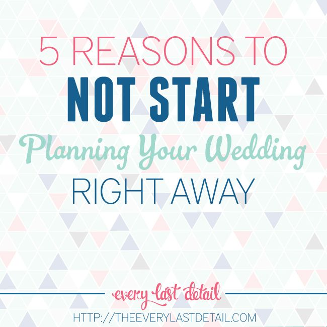 202 best wedding tips truths images on pinterest content 5 reasons to not start planning your wedding right away junglespirit Image collections