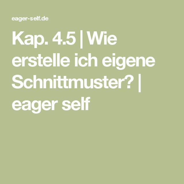 Kap. 4.5 | Wie erstelle ich eigene Schnittmuster? | eager self