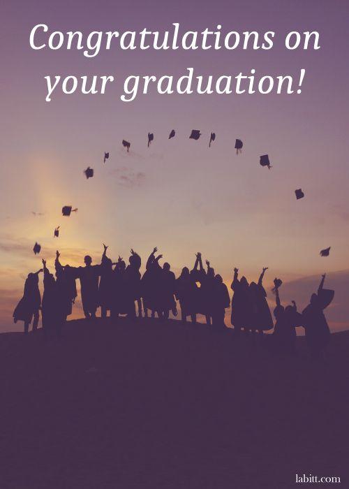 Congratulations, graduates! college high school graduation wishes quotes