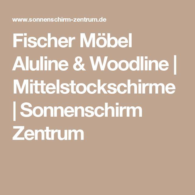 Fischer Möbel Aluline & Woodline | Mittelstockschirme | Sonnenschirm Zentrum