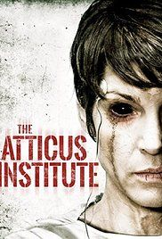 The Atticus Institute (2015) / My Rating 3/10