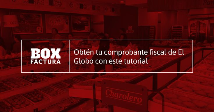 Descubre aquí cómo facturar tus compras en El Globo