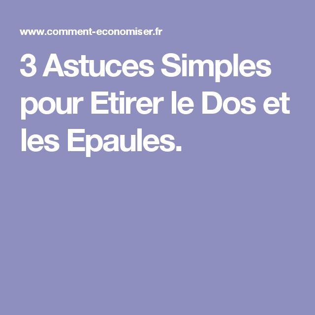 3 Astuces Simples pour Etirer le Dos et les Epaules.