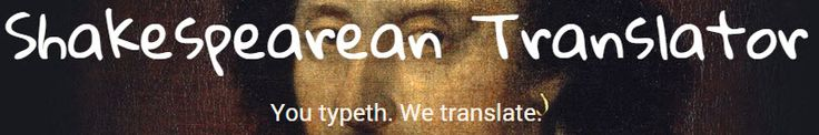 Shakespearean Translator: You typeth. We translate. From @shmoop : We speak student! via @techmomof3