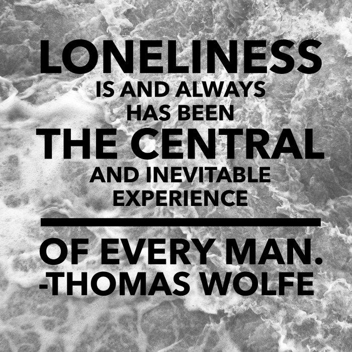 Thomas Wolfe Quotes Loneliness